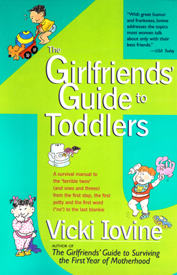 The Girlfriends' Guide to Toddlers - Vicki Iovine book