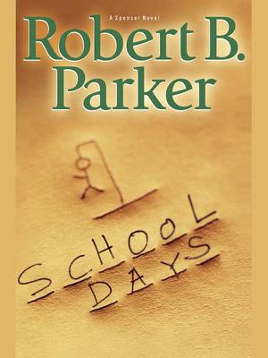 School Days - Robert B. Parker book