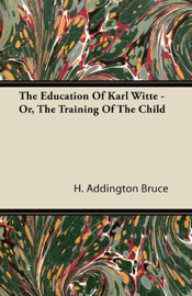 The Education Of Karl Witte - Or, The Training Of The Child book