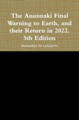 The Anunnaki Final Warning to Earth, and Their Return In 2022. Book Cover