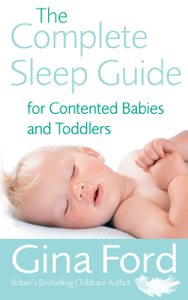 The Complete Sleep Guide For Contented Babies & Toddlers Cover Book
