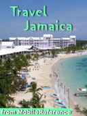 Jamaica Travel Guide: Incl. Kingston, Ocho Rios, Negril, Port Antonio and more. Illustrated Guide and Maps (Mobi Travel)