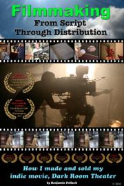 Filmmaking: From Script Through Distribution