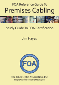 The FOA Reference Guide to Premises Cabling