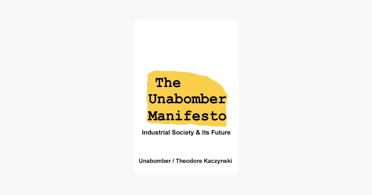 The Unabomber Manifesto: Industrial Society and Its Future - Theodore Kaczynski