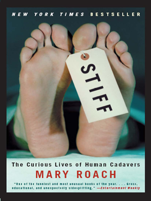 Stiff: The Curious Lives of Human Cadavers - Mary Roach book