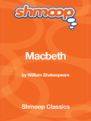 Macbeth: Complete Text with Integrated Study Guide from Shmoop