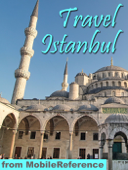 Istanbul, Turkey: Illustrated Travel Guide, Phrasebook and Maps (Mobi Travel)