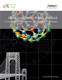 CK12 21st Century Physics: A Compilation of Contemporary and Emerging Technologies book