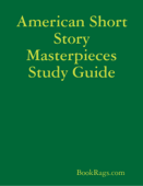 American Short Story Masterpieces Study Guide
