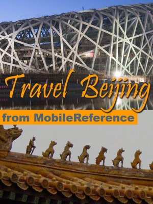 Beijing, China: Illustrated Travel Guide, Phrasebook and Maps (Mobi Travel)