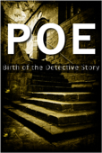 Poe: Birth of Detective Story