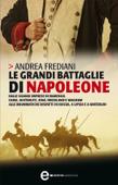 Le grandi battaglie di Napoleone