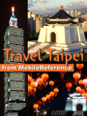Taipei, Taiwan: Illustrated Travel Guide, Phrasebooks, and Maps (Mobi Travel)