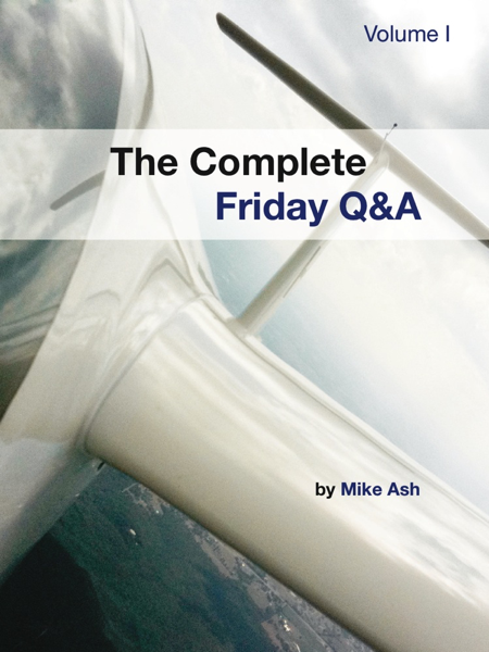 The Complete Friday Q&A: Volume I