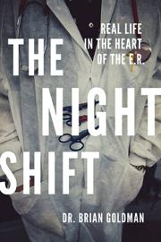 The Night Shift - Dr. Brian Goldman book summary