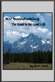 RV Boondocking: The Road to the Good Life