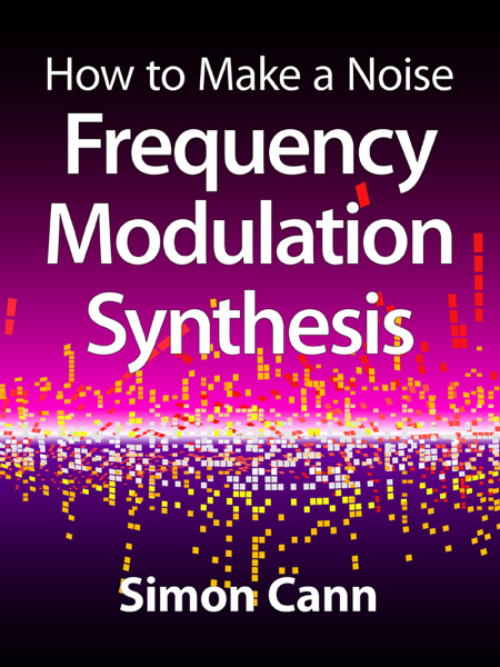 How to Make a Noise: Frequency Modulation Synthesis da Simon Cann