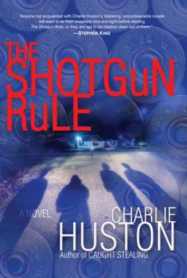 The Shotgun Rule - Charlie Huston book