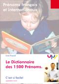 Le dictionnaire des 1500 prénoms