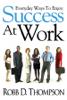 Robb Thompson - Everyday Ways To Enjoy Success At Work artwork