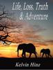 Kelvin Hinz - Life, Loss, Truth & Adventure artwork
