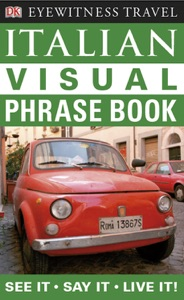 Eyewitness Travel Guides: Italian Visual Phrase Book