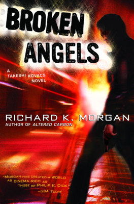 Broken Angels - Richard K. Morgan book