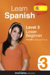 Learn Spanish -  Level 3: Lower Beginner Spanish (Enhanced Version)
