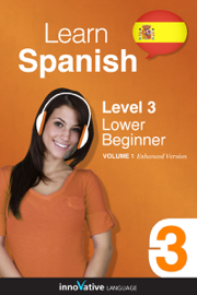 Learn Spanish -  Level 3: Lower Beginner Spanish (Enhanced Version)