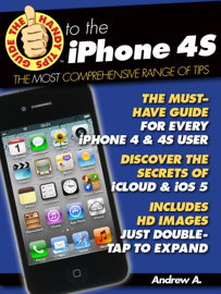 The Handy Tips Guide to the iPhone 4S & iPhone 4 book