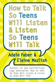 How to Talk So Teens Will Listen and Listen So Teens Will Talk book