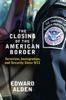 The Closing of the American Border - Edward Alden