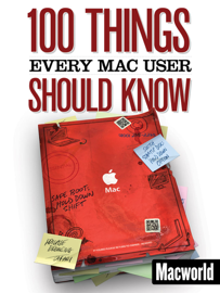 100 Things Every Mac User Should Know book