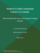 Modern E-Collars Functional Features to Consider: These Essential Tools Cover a Wide Range of Training Scenarios