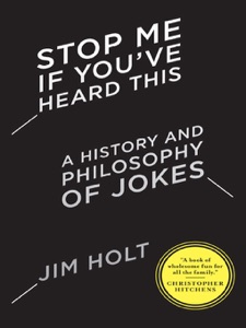 Stop Me If You've Heard This: A History and Philosophy of Jokes Book Cover