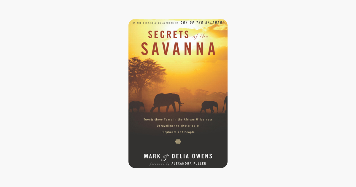 Secrets of the Savanna - Mark Owens & Delia Owens