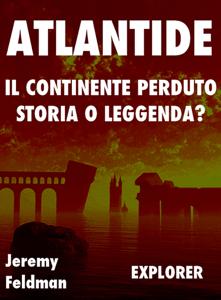 Atlantide, il continente perduto: storia o leggenda? Libro Cover