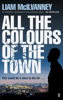 Liam McIlvanney - All the Colours of the Town artwork