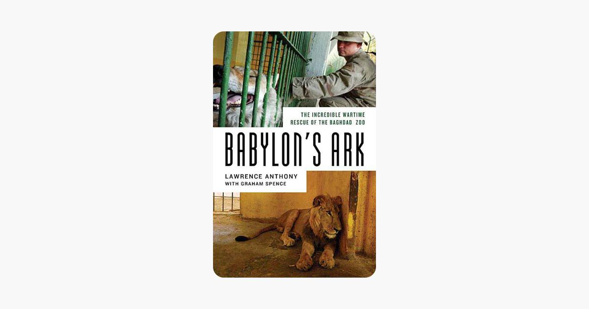 Babylon's Ark - Lawrence Anthony & Graham Spence