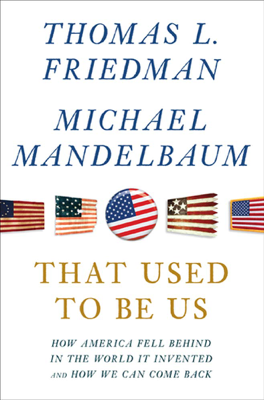 That Used to Be Us - Thomas L. Friedman & Michael Mandelbaum book