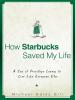 Michael Gates Gill - How Starbucks Saved My Life artwork