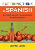 Eat, Drink, Think in Spanish Book Cover