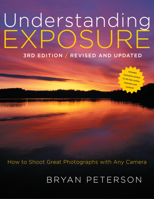 Understanding Exposure, 3rd Edition - Bryan Peterson book