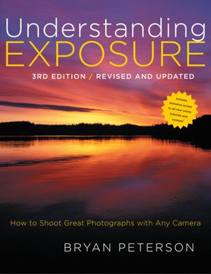 Understanding Exposure, 3rd Edition - Bryan Peterson book