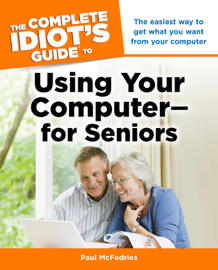 The Complete Idiot's Guide to Using Your Computer—for Seniors