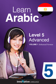 Learn Arabic - Level 5: Advanced Arabic (Enhanced Version)