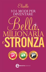 101 modi per diventare bella, milionaria e stronza Libro Cover