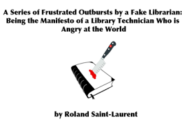A Series of Frustrated Outbursts by a Fake Librarian book