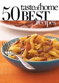 Taste of Home 50 Best Recipes book